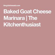 Baked Goat Cheese Marinara | The Kitchenthusiast