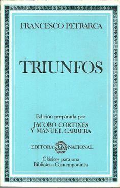 Los Triunfos tienen como protagonista al autor mismo. El mecanismo narrativo consiste en una serie de fuerzas que se imponen cada una sobre la anterior, hasta llegar a la eliminación de todas ellas y al único triunfo que cuenta, el de la Eternidad.