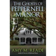 """Read """"The Ghosts of Peppernell Manor"""" by Amy M. Reade available from Rakuten Kobo. """"Do you know what stories Sarah could tell you about the things that happened in these little cabins? They'd curl that p. Best Mysteries, Cozy Mysteries, Books New Releases, Black Shutters, Little Cabin, Ebook Cover, Plantation Homes, Mystery Novels, Book Nooks"""
