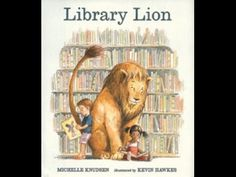 book cover: Library Lion, by Michelle Knudsen . children's book inspired by Patience and Fortitude, the guardian lion statues outside the main New York Public Library, NYC , for Jonah . Kids Library, Reading Library, Local Library, Free Library, Library Skills, Elementary Library, Library Ideas, Elementary Education, Free Kids Books