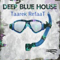 Deep Blue House. 2hrs by Taarek RefaaT [FD] May 2014 by Refaatizm Recordz© on SoundCloud