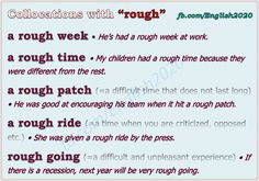 """Collocations with """"rough"""" English Idioms, English Phrases, English Words, English Lessons, English Vocabulary, English Grammar, Learn English, English Teaching Materials, Teaching English"""
