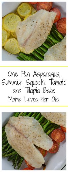 A delicious and healthy 30 minute meal! This meal is infused with lemon and dill essential oils and is so easy! One Pan Asparagus, Summer Squash, Tomato and Tilapia Bake from Mama Loves Her Oils