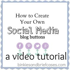 Learn how to create your own social media buttons for your blog by watching two short videos.