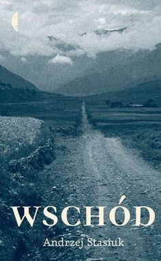 Wschód - Andrzej Stasiuk Mongolia, My Books, Reading, Movie Posters, Travel, Art, Geology, History, Art Background