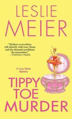 Tippy Toe Murder (A Lucy Stone Mystery): Leslie Meier: 9780758285829: Amazon.com: Books