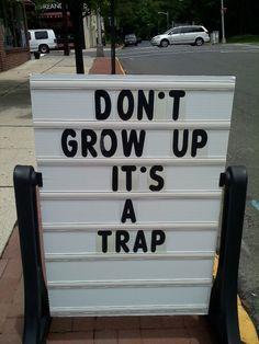 Don't grow up!