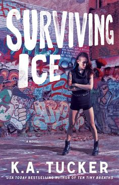 The cover of Surviving Ice by K. A. Tucker!! Release date: October 13, 2015