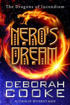 Nero's Dream, a short story and #2 in the Dragons of Incendium series by Deborah Cooke Paranormal Romance Series, Romance Books, Prince Dragon, Dragon Princess, Royal Marriage, Dream Book, The Secret Book, Fantasy Romance, Great Stories