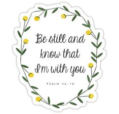 Be Still & Know I Am With You Stickers