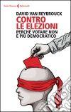Contro le elezioni. Perché votare non è più democratico libro Books Online, David, Audiobooks, Fiction, Ebooks, Reading, Free Apps, Amazon, Collection