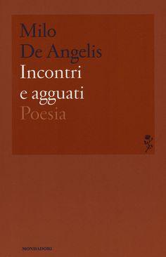 Incontri e agguati Milo de Angelis Mondadori