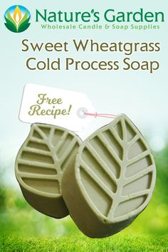 Free Sweet Wheatgrass Cold Process Soap Recipe by Natures Garden