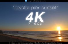"""2 HR 4K Nature: """"Crystal Pier Sunset"""" San Diego Pacific Beach Real Time ..."""