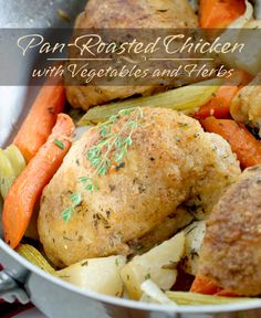 Who doesn't love the ease of a one pan meal? Pan-Roasted Chicken with Vegetables and Herbs