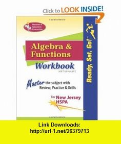 REAs Ready, Set, Go! Algebra and Functions NJ HSPA Trade Edition (Mathematics Learning and Practice) (9780738605210) Mel Friedman, Algebra Study Guides , ISBN-10: 0738605212  , ISBN-13: 978-0738605210 ,  , tutorials , pdf , ebook , torrent , downloads , rapidshare , filesonic , hotfile , megaupload , fileserve