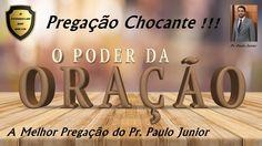 O Poder da Oração (Chocante) Paulo Junior