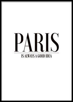 Svartvit tavla med text Paris is always a good idea. Tavla med Paris text.