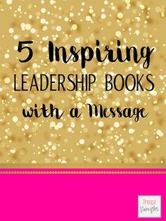 Principal Principles: 5 Inspiring Leadership Books with a Message