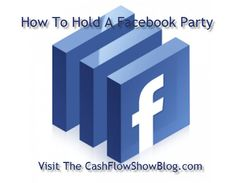 Learn How A Facebook Party Works:  The process is simple. Click for simple steps to a Facebook #HomeParty success: www.createacashflowshow.com/online-marketing/facebook-party.htm