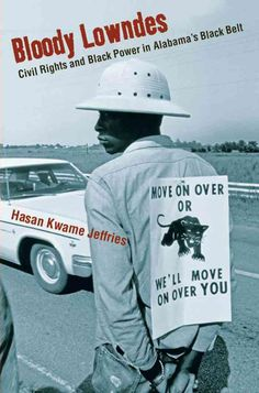 Bloody Lowndes: Civil Rights and Power in Alabama's Belt