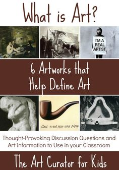 What is art? 6 Artworks that Help Define Art The Art Curator for Kids - Art About Art - What is art? - 6 Artworks that Help Define Art - Aesthetics Discussion Questions Art History Lessons, Art Lessons, History Major, History Memes, Art Critique, Art Education Resources, Define Art, Art Criticism, Art Worksheets