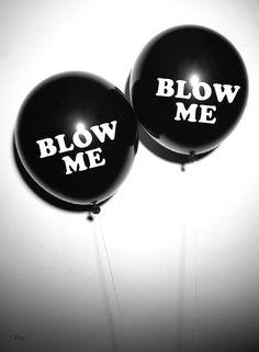 Blow me balloons #bachelorette