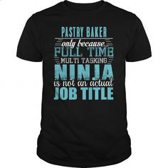 PASTRY BAKER Ninja T-shirt #Tshirt #clothing. SIMILAR ITEMS => https://www.sunfrog.com/LifeStyle/PASTRY-BAKER-Ninja-T-shirt-Black-Guys.html?60505