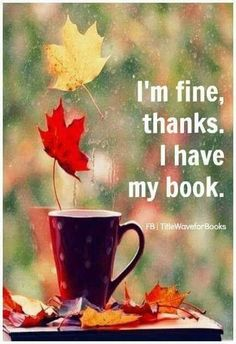 I'm fine, thanks. I have my book.
