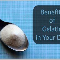 Benefits of Gelatin in Your Diet