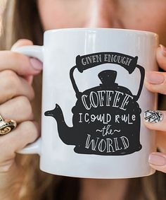 Look what I found on #zulily! 'Given Enough Coffee, I Could Rule the World' Mug #zulilyfinds