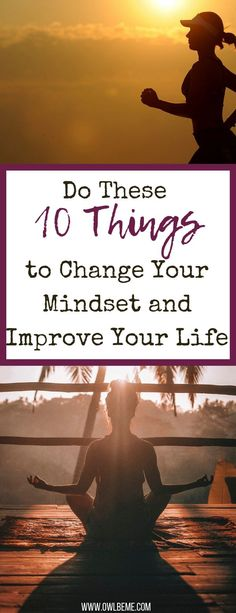 10 things you can do right now to help change your mindset, which will improve your life Change Your Mindset, Success Mindset, Positive Mindset, Growth Mindset, Self Development, Personal Development, Intuition, Life Changing Quotes, Change Your Life Quotes