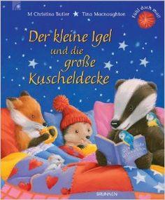 Der kleine Igel und die große Kuscheldecke: Amazon.de: M Christina Butler, Tina Macnaughton: Bücher