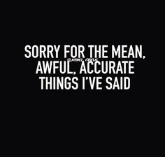 Sorry, not sorry truth hurts, how's it going with the lying cheat . gets ditched so runs back 🤣 what's that say about you hun. Bitch Quotes, Sarcastic Quotes, Me Quotes, Funny Quotes, Rebel Quotes, Offended Quotes, Rebel Circus Quotes, Grunge Quotes, Great Quotes