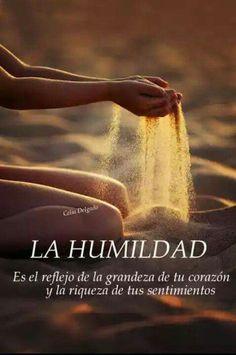 LA HUMILDAD es el reflejo. ...