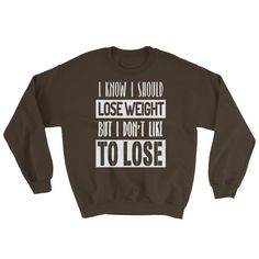 Funny Weight Loss Sweatshirt - Also in Darker Colours!