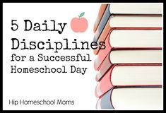 Follow 5 Daily Disciplines for a Successful Homeschool Day- Keep it simple and focus on the big stuff. From HipHomescoolMoms.....  Great ideas
