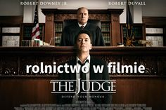 Rolnictwo w filmie The Judge - http://rolnictwo24.pl/rolnictwo-filmie-judge/