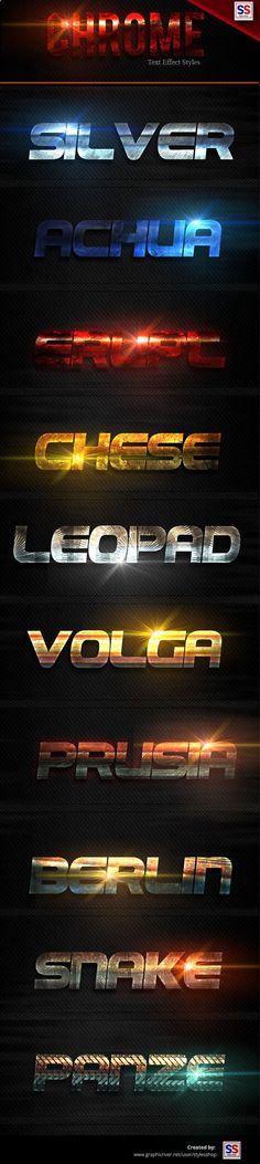 Chrome Text Effect Styles Vol 5 by StylesShop Chrome Text Effect Styles Vol 5 This Text Effect is a Professional Photoshop Layer Styles, in this set, includes sources files Psd