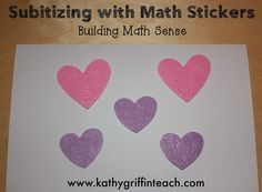Subitizing with Stickers- Valentine Math Activity from Kathy Griffin's Teaching Strategies