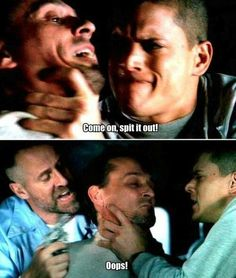 prison break.. I was so mad at this part...