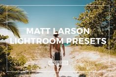 These incredible presets are great for adding beautiful color and liveliness to your photos. Created by travel and lifestyle photographer, Matt Larson.