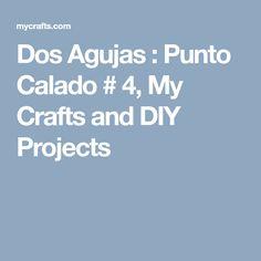 Dos Agujas : Punto Calado # 4, My Crafts and DIY Projects