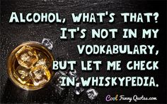 If you are looking for some best Alcohol Quotes Funny then you are in the right place. In this post, you'll get some of the latest Alcohol Quotes Funny Alcohol Quotes, Alcohol Humor, Funny Alcohol, Funny Drinking Quotes, Funny Quotes, Someecards, Positive Words, Positive Quotes, Funny Videos