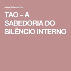 TAO – A SABEDORIA DO SILÊNCIO INTERNO