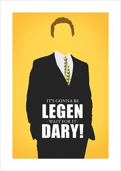 Legendary - How I Met Your Mother - Séries | Posters Minimalistas