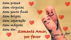 Status do Amor: Somente Amor, por favor!