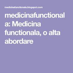 medicinafunctionala: Medicina functionala, o alta abordare Medicine, Biochemistry, Biology