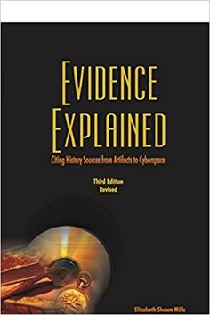 Evidence Explained: History Sources from Artifacts to Cyberspace 3rd Edition Revised: Elizabeth Shown Mills: 9780806320403: Amazon.com: Books