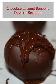 Desserts Required's Chocolate Coconut Bonbons are delectable treats ...